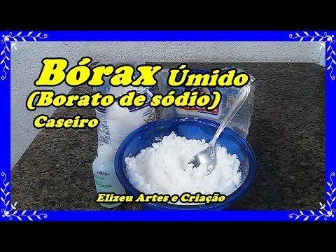 Borax ùmido Caseiro (Borato de sódio) - YouTube