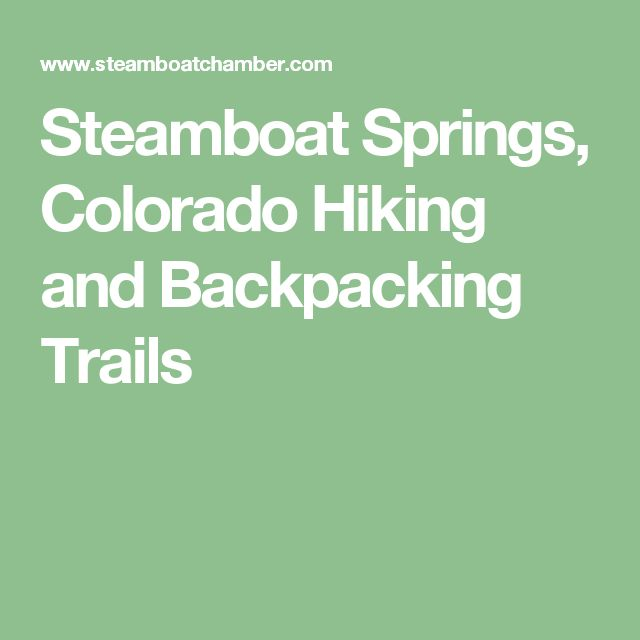 Steamboat Springs, Colorado Hiking and Backpacking Trails
