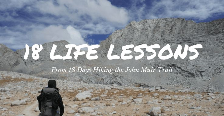 18 Life Lessons From 18 Days Hiking The John Muir Trail