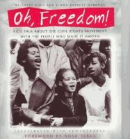 Oh, freedom! : kids talk about the Civil Rights Movement with the people who made it happen  by Casey King and Linda Barrett Osborne. Our library's call number: 973 KIN