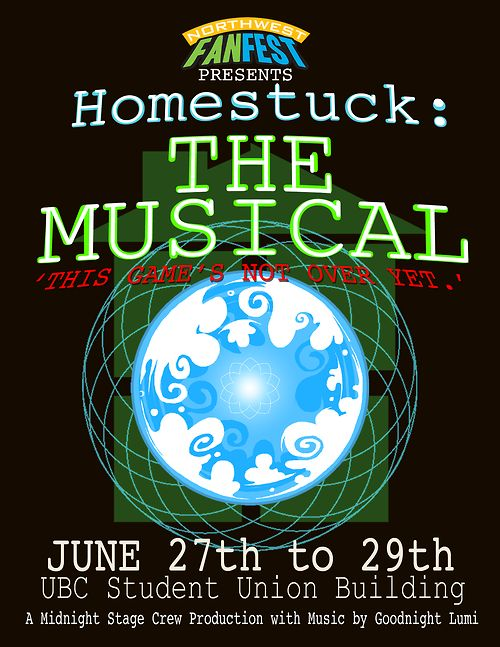 Homestuck: The Musical will be making it's debut at Northwest Fan Fest! See http://midnightstagecrew.tumblr.com for more information on the crew.