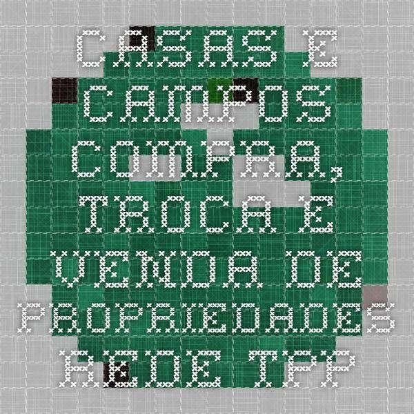Casas e Campos- Compra, troca e venda de propriedades - Rede TPP