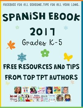 Once again fantastic Spanish Teacher-Authors bring you this FREE downloadable EBOOK filled with tips, inspiration, and FREE RESOURCES for your Pre K- Elementary-5 th Grade Spanish classroom! Each page features ideas to help you be an even better teacher, along with resources and A FREEBIE!