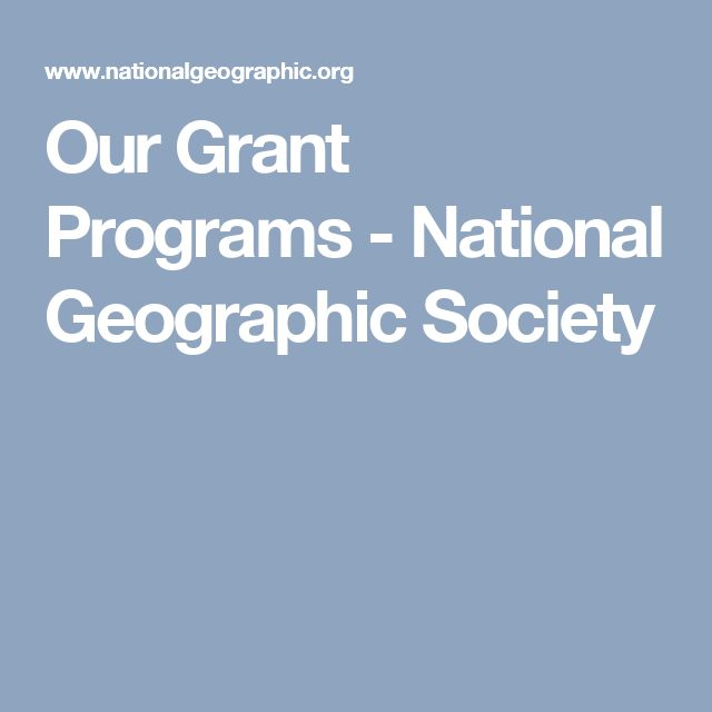 Our Grant Programs - National Geographic Society