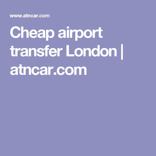 Cheap airport transfer London | atncar.com