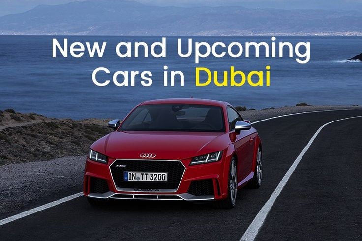TO know about the  #new and #upcoming #cars in #dubai2017