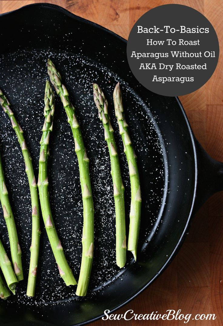 In Her Backtobasics Series, Food Blogger Sew Creative, Shares How To Roast  Asparagus Without Oil, Aka Dry Roasted Asparagus Perfect For Lowfat Diets