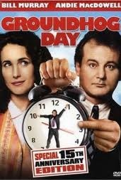 Groundhog Day. Yes; this movie is awesome and I watch it every year on Ground Hog Day.