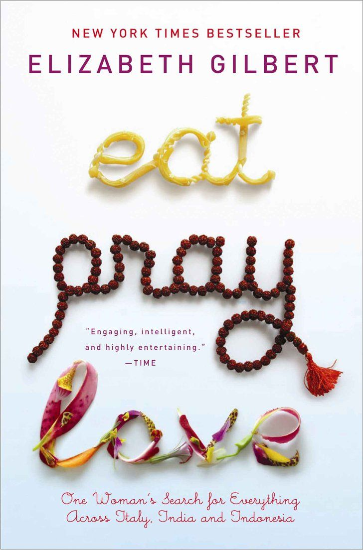 Pin for Later: 18 Books to Fuel Your Wanderlust Eat, Pray, Love In Elizabeth Gilbert's Eat, Pray, Love, a recently divorced woman in search of happiness embarks on a trip to Italy, India, and Bali to find herself.