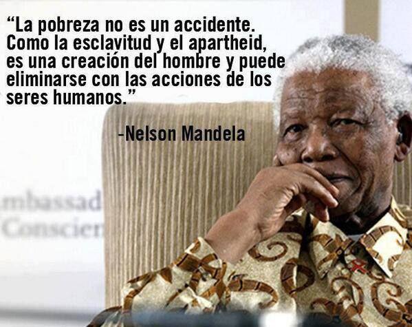 """""""La pobreza no es un accidente."""""""