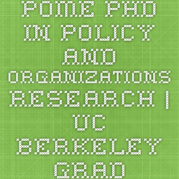 POME - PhD in Policy and Organizations Research | UC Berkeley - Graduate School of Education