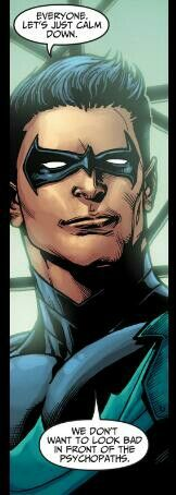 Nightwing always with the smart remarks.