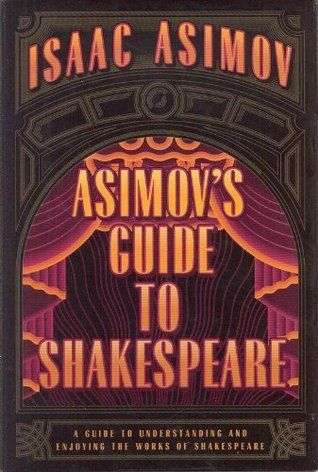 Isaac Asimov - Asimov's Guide to Shakespeare, Vols. 1-2