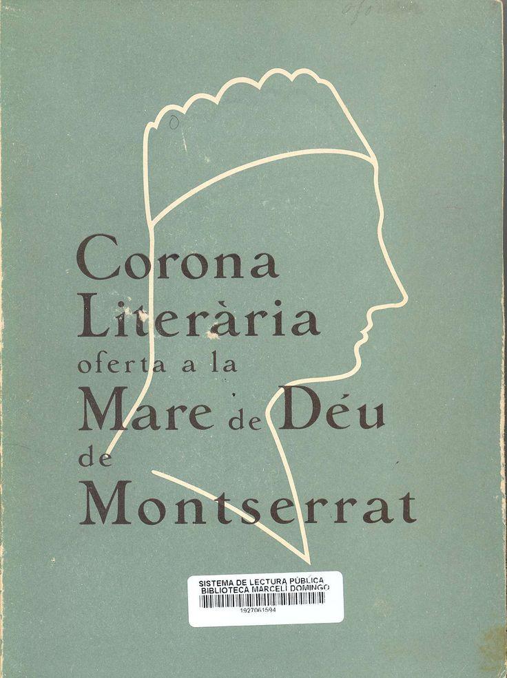 Corona literària oferta a la Mare de Déu de Montserrat [Barcelona] : Abadia de Montserrat, 1957. Inclou un text de Sebastià Juan Arbó : Exaltació a Montserrat.