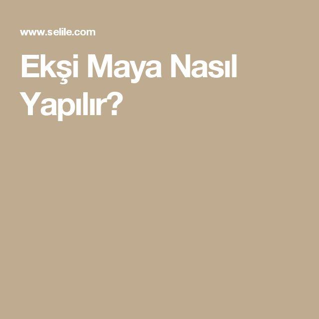 Ekşi Maya Nasıl Yapılır?