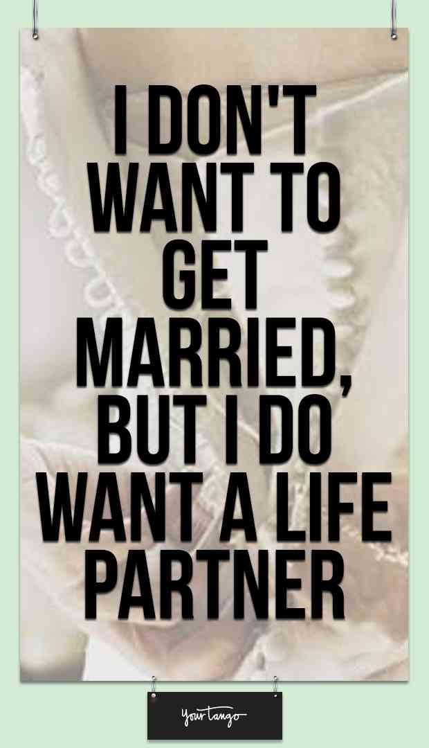 do you want to get married Relationships why do you want to get marriedit's pointless an institution that was born of a tradition of control and self-aggrandization is unlikely to become a conduit for actualization of.