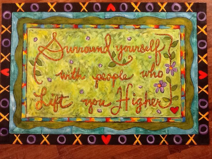 """""""Surround Yourself with People who Lift you Higher"""" floorcloth."""