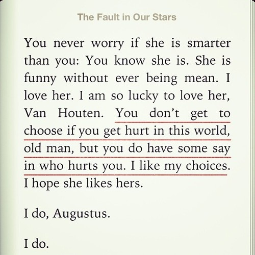 The Fault in Our Stars: you don't get to choose if you get hurt in this world...