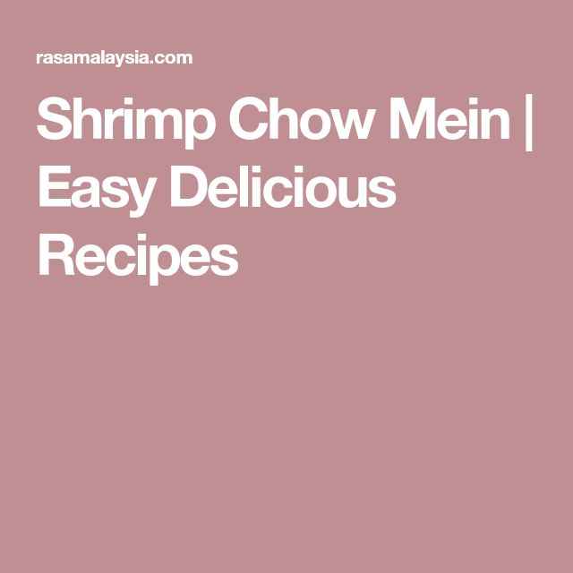 Shrimp Chow Mein | Easy Delicious Recipes