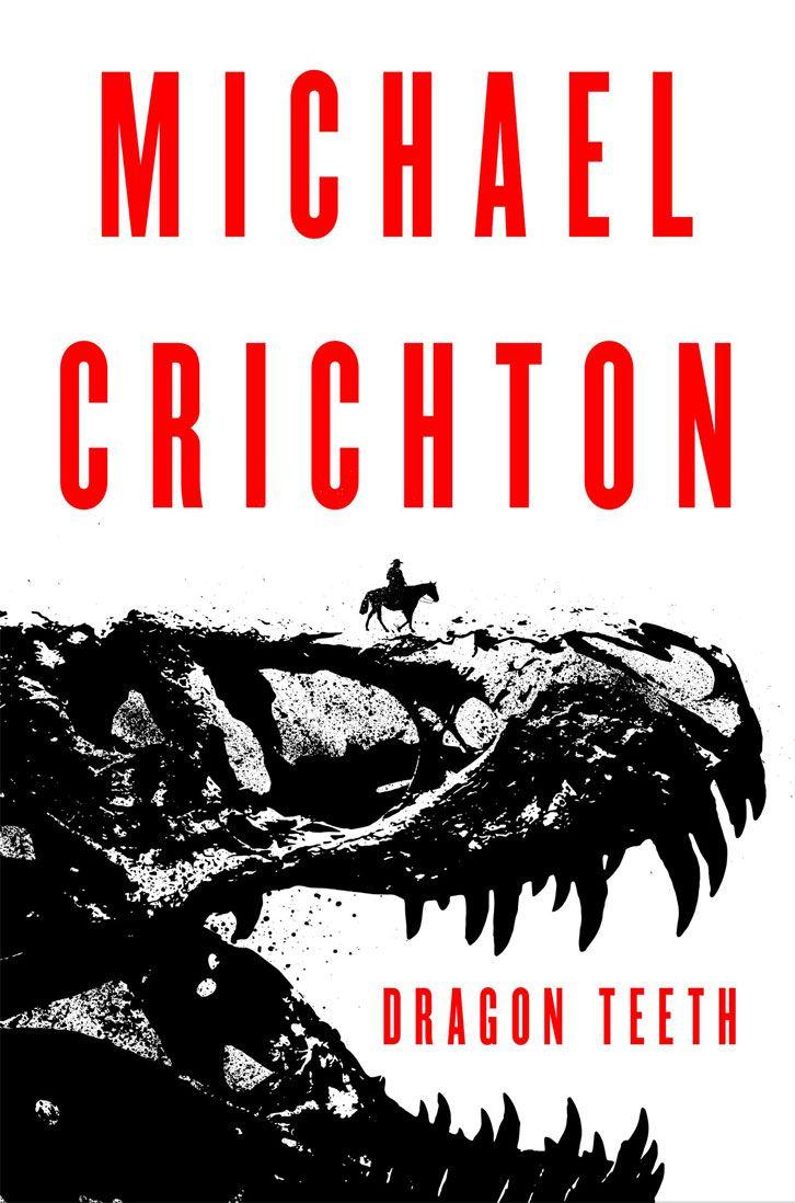 Dragon Teeth by Michael Crichton (May 2017)
