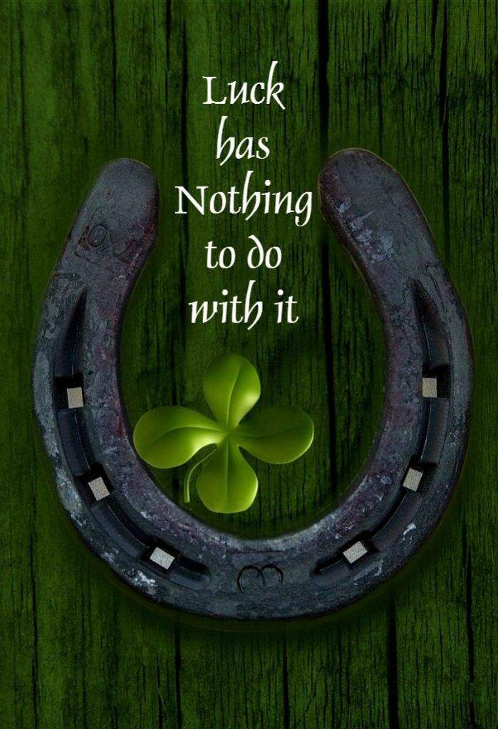 Luck has nothing to do with it.  See more motivational quotes on Always The Holidays
