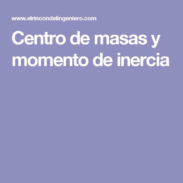 Centro de masas y momento de inercia
