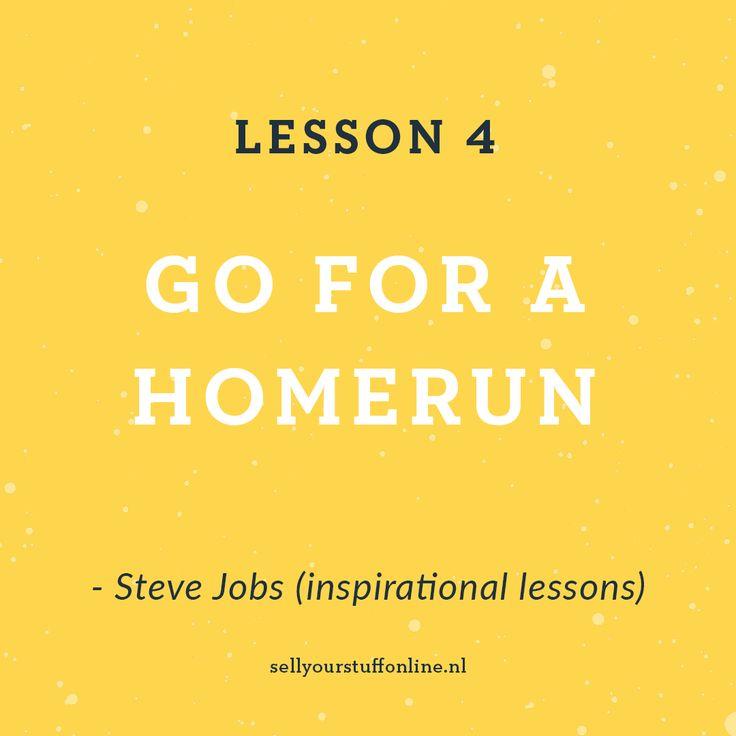 """LES 4 > GO FOR A HOME RUN - """"Wees dé maatstaf van kwaliteit. Sommige mensen zijn niet gewend aan een omgeving waar uitmuntend zijn van ze wordt verwacht. Één homerun is zoveel beter dan twee keer lopen (two doubles)"""", aldus Steve Jobs. ⠀ ⠀-⠀#ondernemer #onlineondernemer #inspiratie #stevejobs #ondernemersgeheim #webshop #webshops #zzp #zelfstandig"""