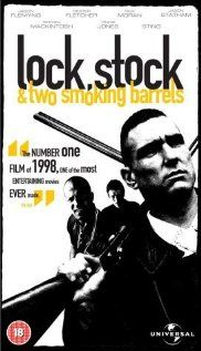 Lock, Stock and Two Smoking Barrels (1998). Four London working class stiffs pool their money to put one in a high stakes card game, but things go wrong and they end up owing half a million pounds and having one week to come up with the cash.    Director: Guy Ritchie  Writer: Guy Ritchie  Stars: Jason Flemyng, Dexter Fletcher and Nick Moran
