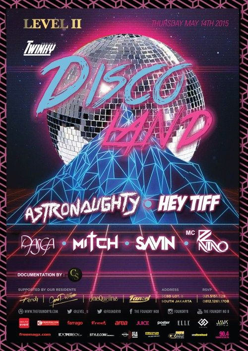 Make it Significant with DISCO LAND Date : Thursday, 14 May 2015 Place : The Foundry No 8, Level II, SCBD Lot. 8, Jakarta Time : 22.00 – 04.00 Fee : IDR 50.000  http://eventjakarta.com/?event=make-it-significant-with-disco-land
