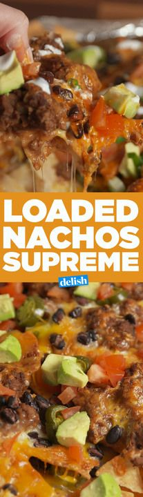 Nachos Supreme is what weekend dreams are made of. Get the recipe from Delish.com.