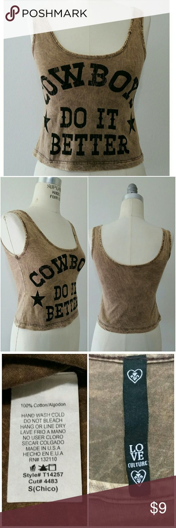 'Cowboys Do It Better' cropped top Brown acid wash knit tank top. Cropped length. Good used condition. Love Culture Tops Crop Tops