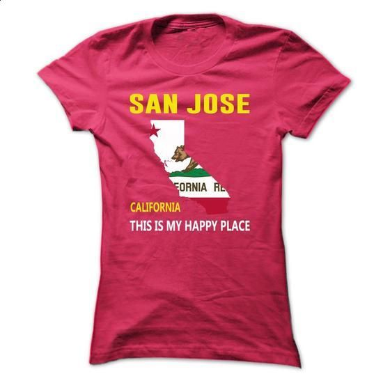 San Jose, California - This Is My Happy Place - #cheap t shirts #funny tees. CHECK PRICE => https://www.sunfrog.com/States/San-Jose-California--This-Is-My-Happy-Place-jkitbatxxk-Ladies.html?60505