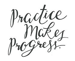 Practice Makes Progress.