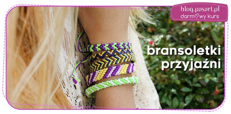 Jak zrobić bransoletki przyjaźni? Bransoletki ze sznurków – kurs DIY