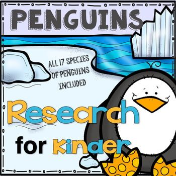 Penguin Research for Kinder (134 pages) includes - *Penguins can/have/are chart *Penguins know/wonder/learned chart *Penguin labeling *Penguin Research Report pages *My Penguin Research book *Full-size Color poster for all 17 species of penguins *Quarter-page Color