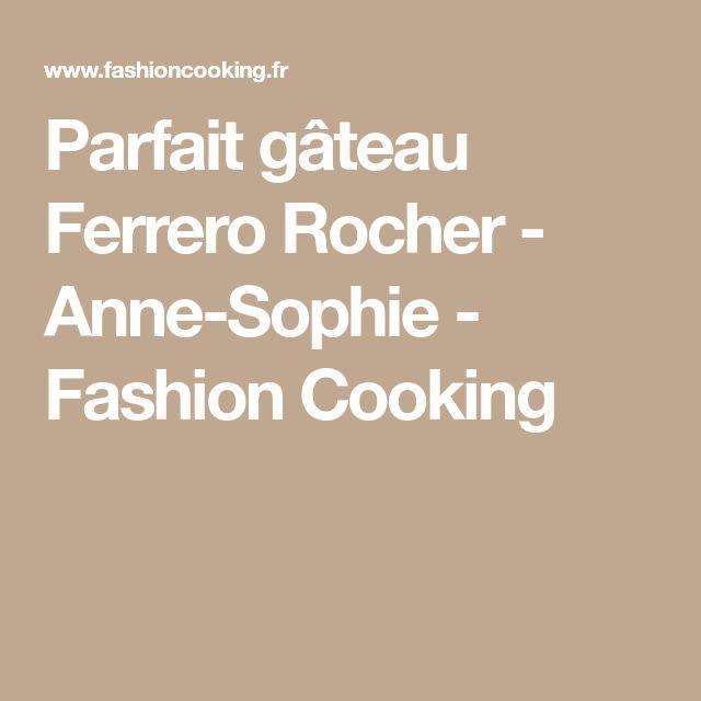 Parfait gâteau Ferrero Rocher - Anne-Sophie - Fashion Cooking
