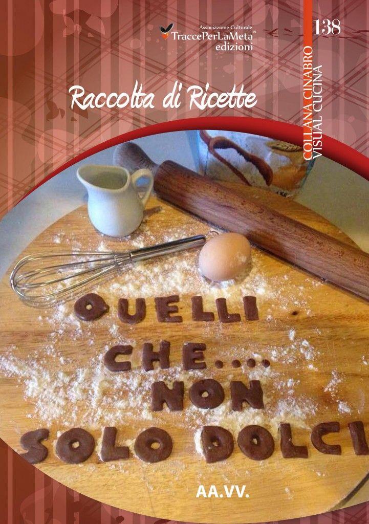 Novità Editoriale Cucina sana, utile, non dispendiosa - Quelli che… non solo dolci! #Ricette