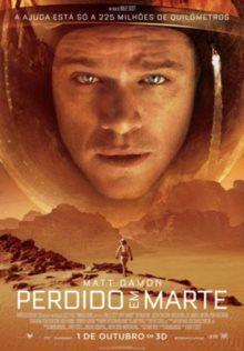 Perdido em Marte  Título original: The Martian De: Ridley Scott Com: Matt Damon, Jessica Chastain, Kristen Wiig Género: Drama, Ficção Científica Classificação: M/12 Outros dados: EUA, 2015, Cores, 130 min. Links: Site Oficial