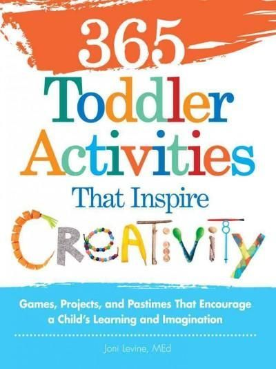 Activities for imaginative playtime - every day of the year! With 365 Toddler Activities That Inspire Creativity , you can spark your child's creativity and maximize his or her potential every day of