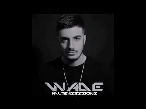 Wade @ Exclusive Mix 2016