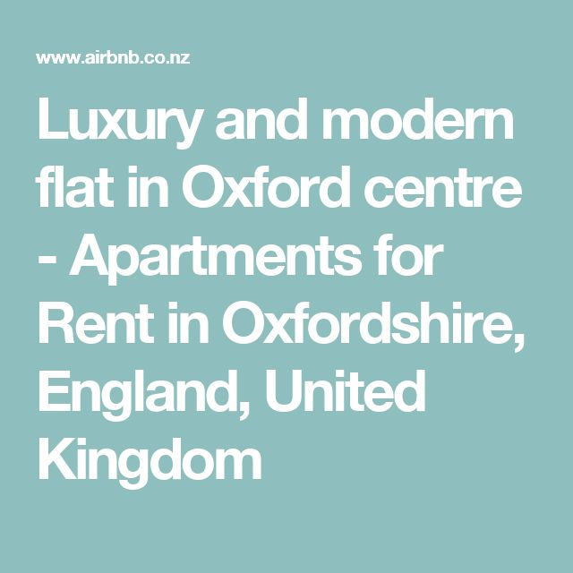 Luxury and modern flat in Oxford centre - Apartments for Rent in Oxfordshire, England, United Kingdom