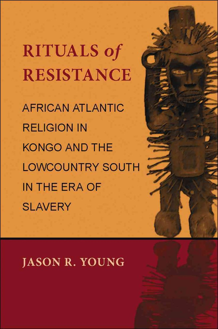 Rituals of Resistance: African Atlantic Religion in Kongo and the Lowcountry…