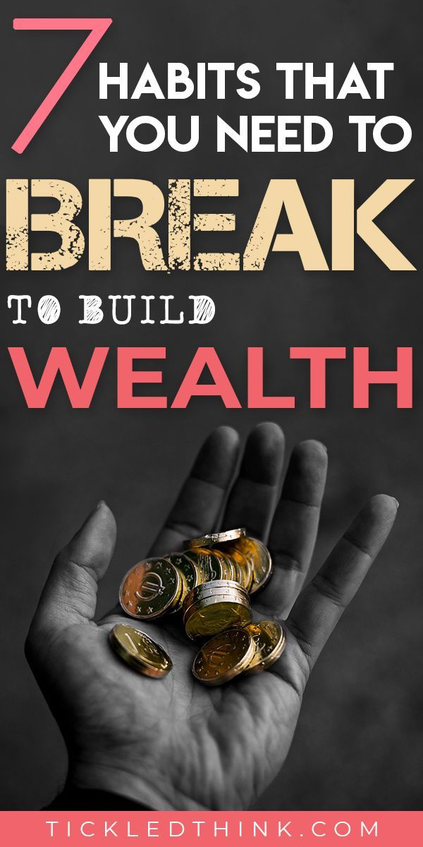 7 Bad Money Habits to Break in order for you to Build More Wealth