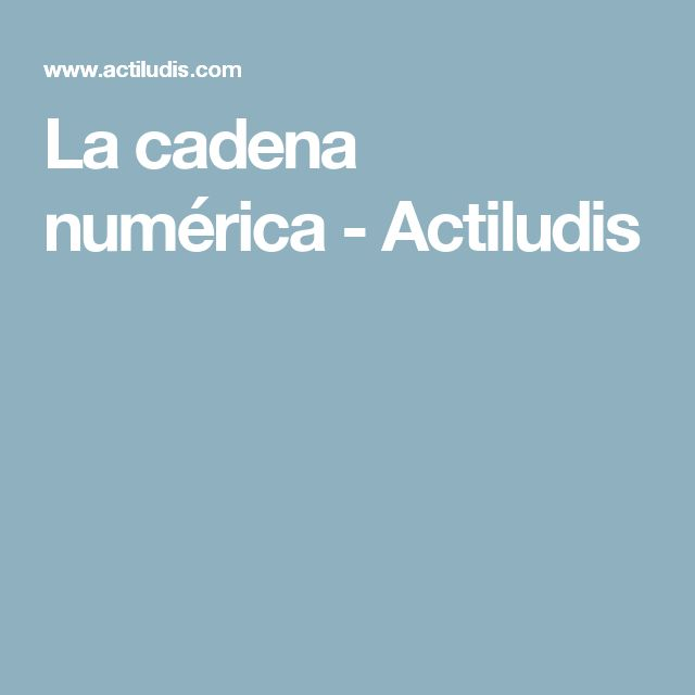 La cadena numérica - Actiludis