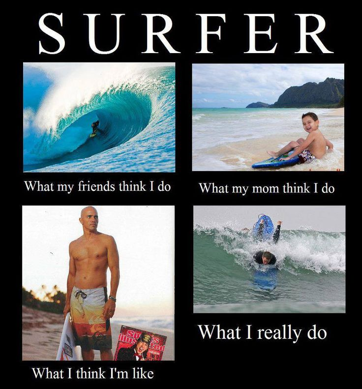 0bc64f81fabeeb207a045490334db406 surf shop funny shit 76 best everybody's gone surfing images on pinterest surfing,Surf Meme