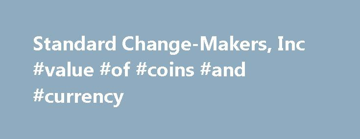 Standard Change-Makers, Inc #value #of #coins #and #currency http://coin.remmont.com/standard-change-makers-inc-value-of-coins-and-currency/  #coin machine # About Us Who We Are? Standard Change-Makers, Inc. is a small business operating in Indianapolis, IN. Our primary business is the design and manufacture of currency change machines, car wash entry systems and central payment kiosks for the coin laundry industry. But our capabilities don't end there. Because of our talented teamRead More