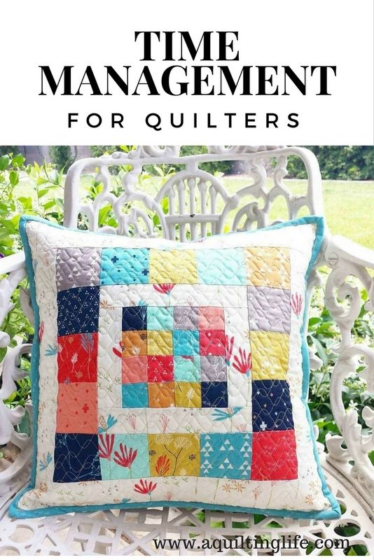 Time Management for Quilters | A Quilting Life - a quilt blog