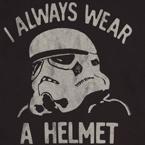 I Always Wear a Helmet Star Wars Shirt by Junk Food