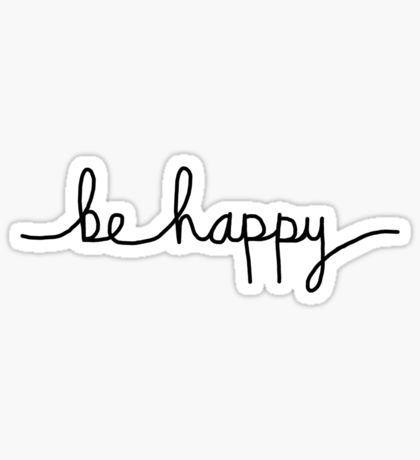 Be Happy Pegatina