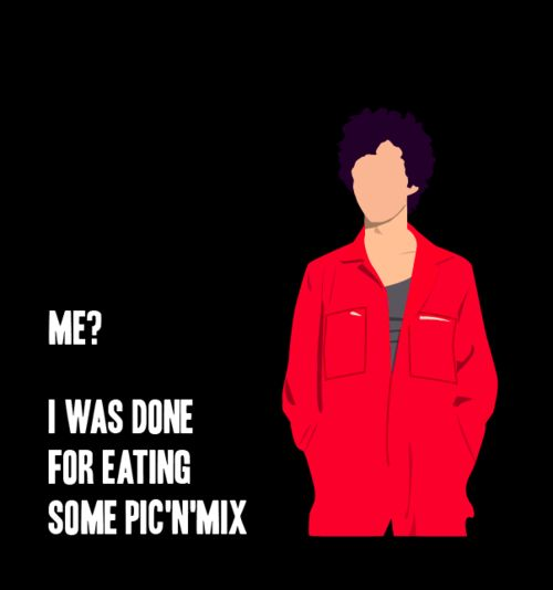 "Misfits - Nathan! ""Me? I was done for eating some pic'n'mix"" (or is it pick and mix? I never know)"